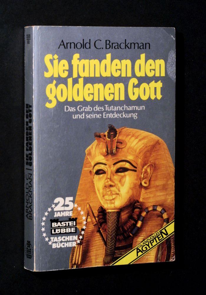 Arnold C. Brackman - Sie fanden den goldenen Gott - Buch