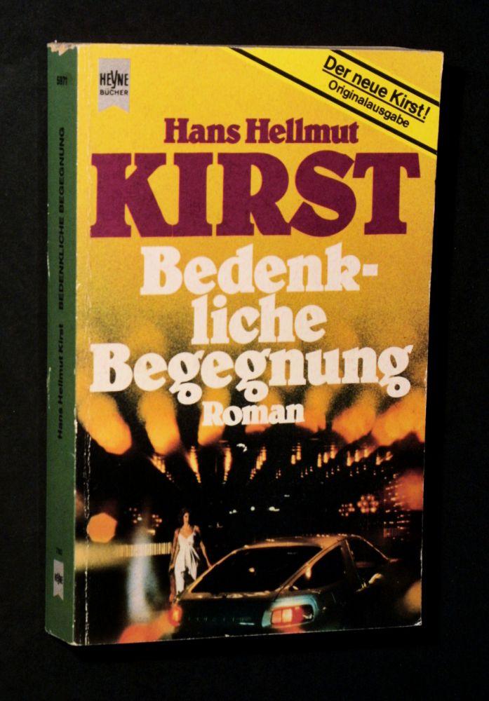 Hans Hellmut Kirst - Bedenkliche Begegnung. - Buch