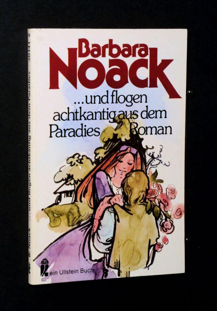 Barbara Noack - ... und flogen achtkantig aus dem Paradies - Buch