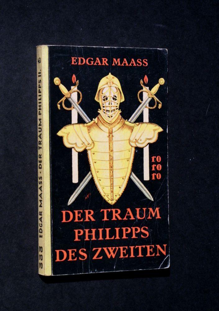 Edgar Maass - Der Traum Philipps II. - Buch