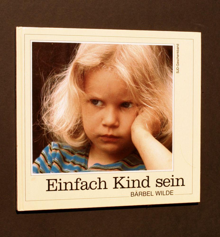Bärbel Wilde - Einfach Kind sein - Buch