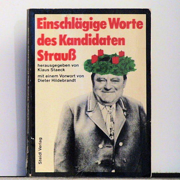 Klaus Staeck - Einschlägige Worte des Kandidaten Strauß - Buch