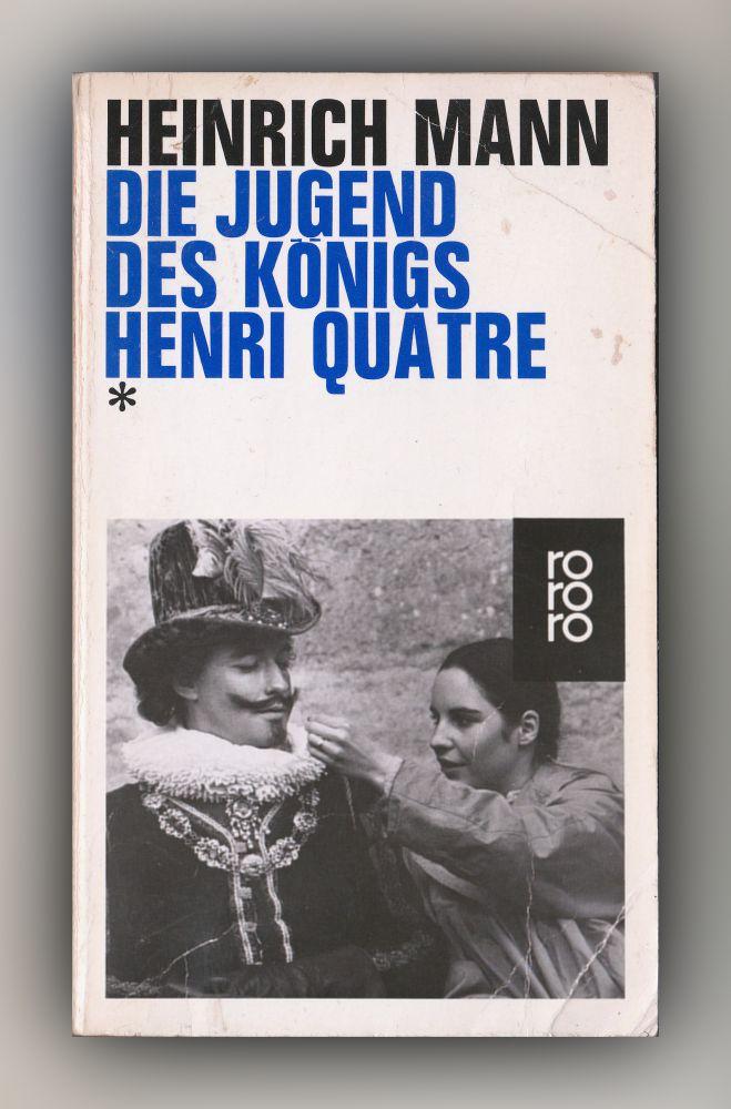 Heinrich Mann - Die Jugend des Königs Henri Quatre - Buch