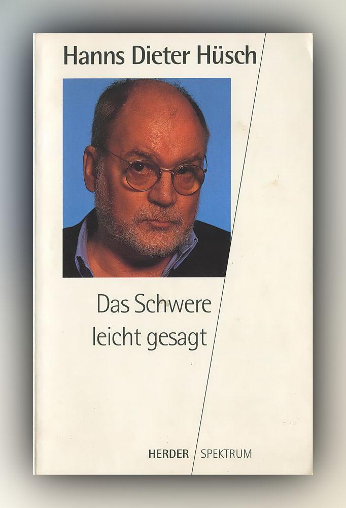 Hanns Dieter Hüsch - Das Schwere leicht gesagt - Buch