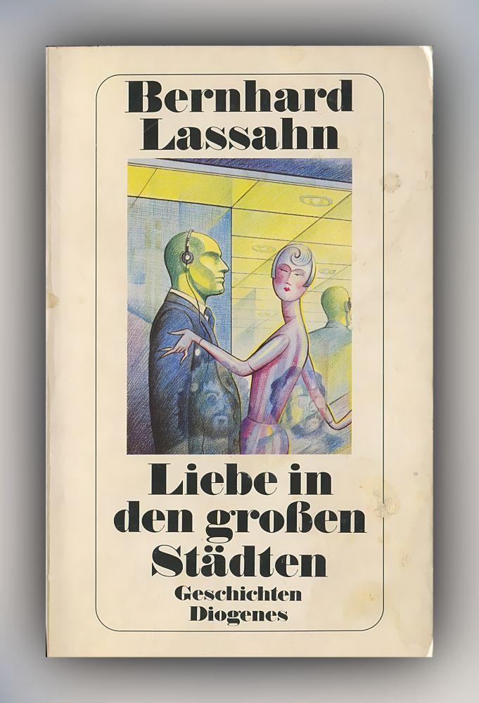 Bernhard Lassahn - Liebe in den großen Städten - Buch