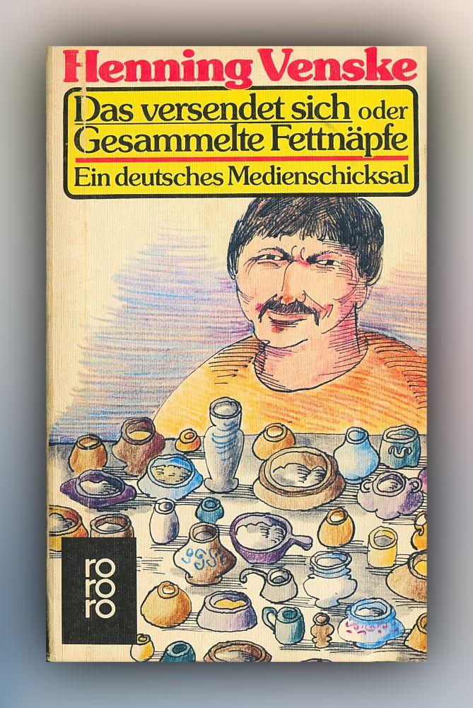 Henning Venske - Das versendet sich oder Gesammelte Fettnäpfe - Buch