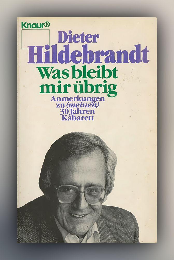 Dieter Hildebrandt - Was bleibt mir übrig - Buch