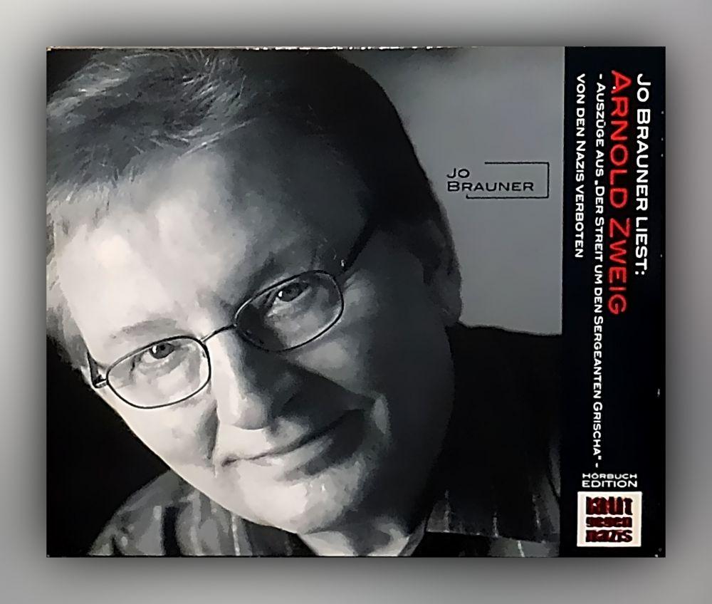 Arnold Zweig - Laut gegen Nazis Jo Brauner liest Arnold Zweig - CD