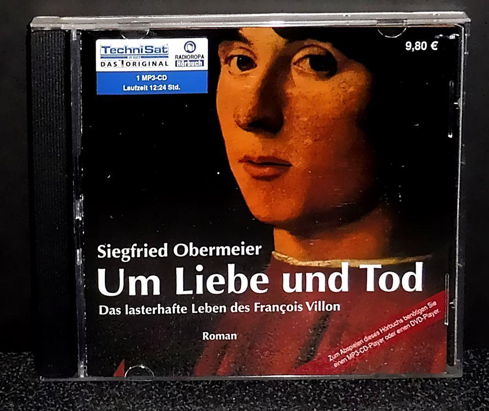 Siegfried Obermeier - Um Liebe und Tod - Das lasterhafte Leben des Francois Villon - CD