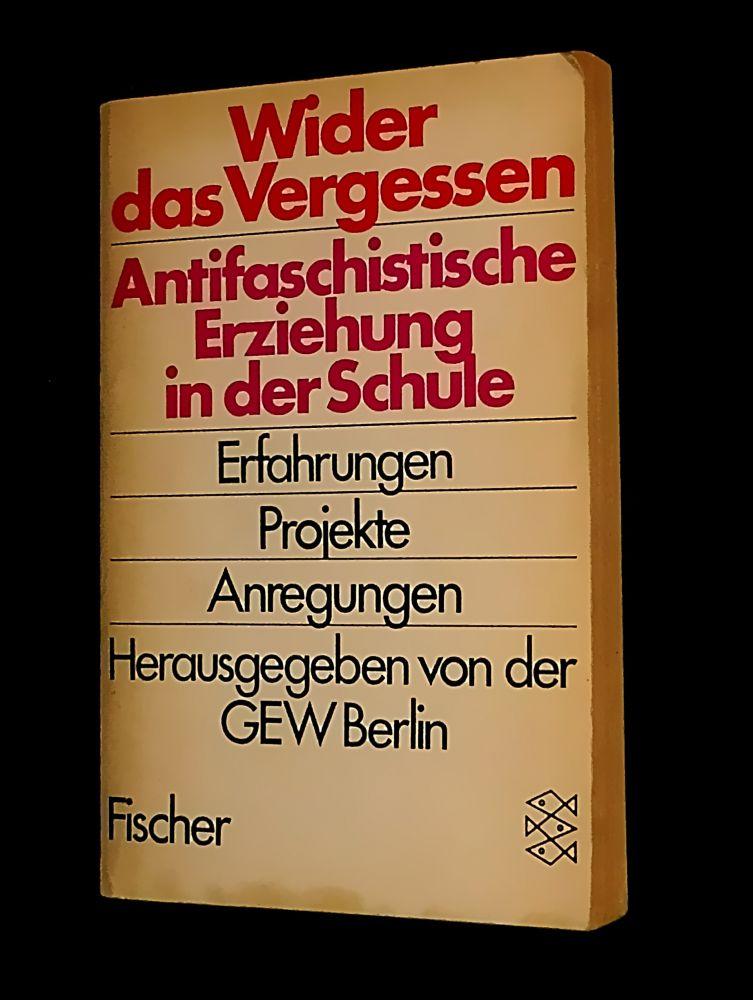 GEW Berlin - Wider das Vergessen - Antifaschistische Erziehung in der Schule - Buch