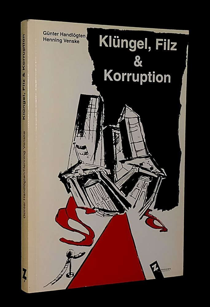 Günter Handlögten & Henning Venske - Klüngel, Filz und Korruption - Buch