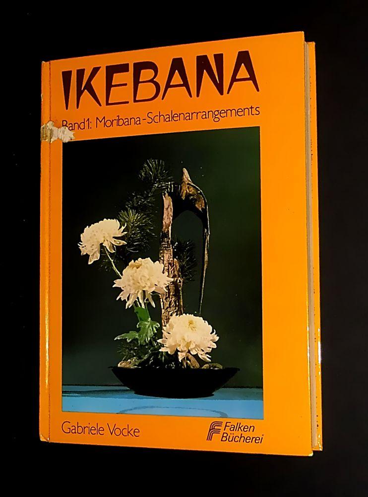 Gabriele Vocke - Ikebana Band 1: Moribana-Schalenarrangements - Buch