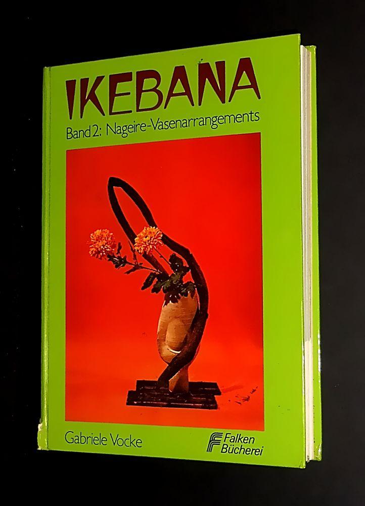 Gabriele Vocke - Ikebana Band 2: Nageire-Vasenarrangements - Buch
