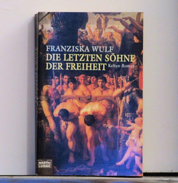 Franziska Wulf - Die Letzten Söhne der Freiheit - Buch
