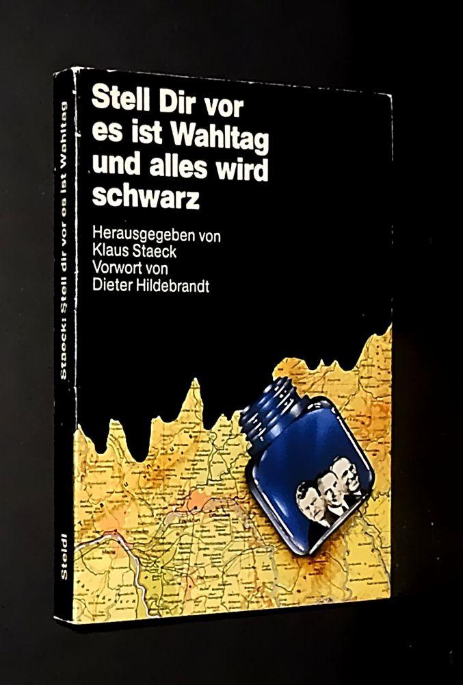 Klaus Staeck - Stell dir vor es ist Wahltag und alles wird schwarz - Buch