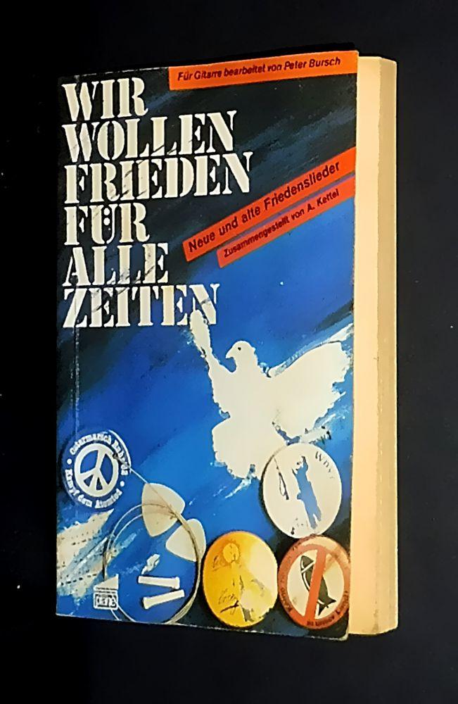 Various Artists - Wir wollen Frieden für alle Zeiten - Neue und alte Friedenslieder - Buch