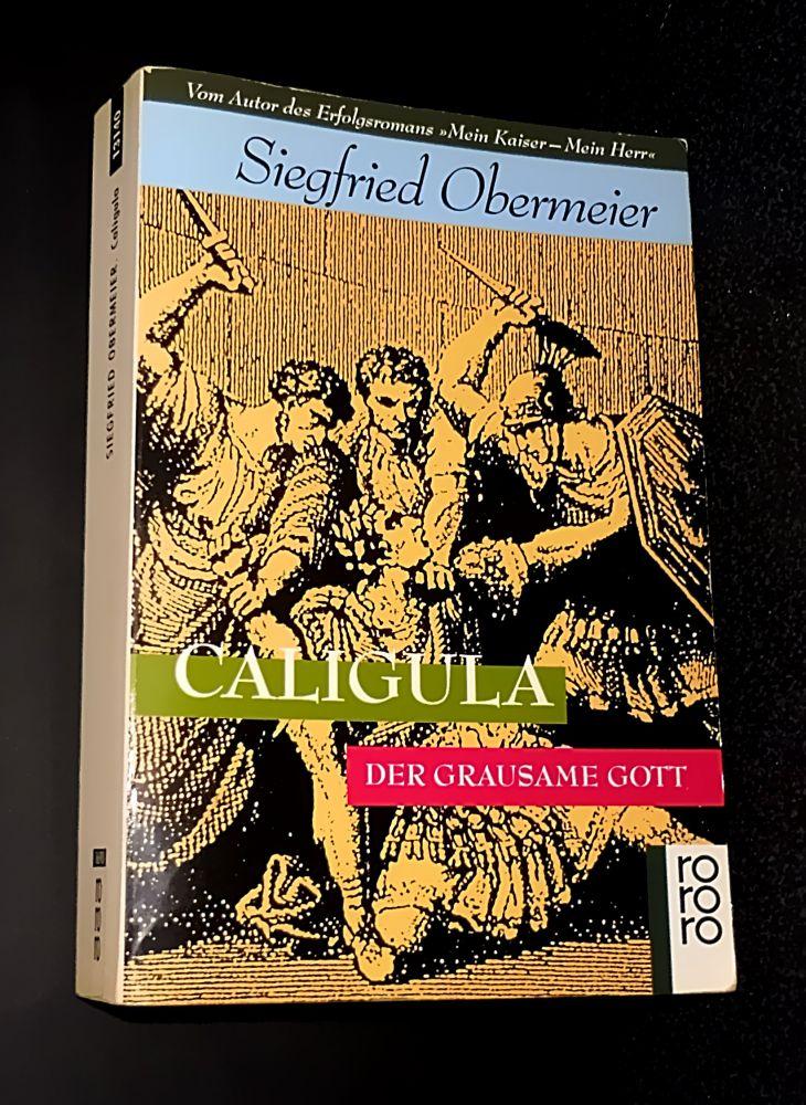 Siegfried Obermeier - Caligula - Der grausame Gott - Buch