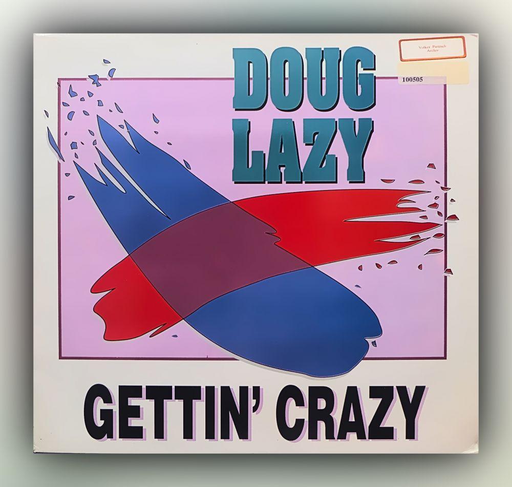 Doug Lazy - Gettin' Crazy - Vinyl