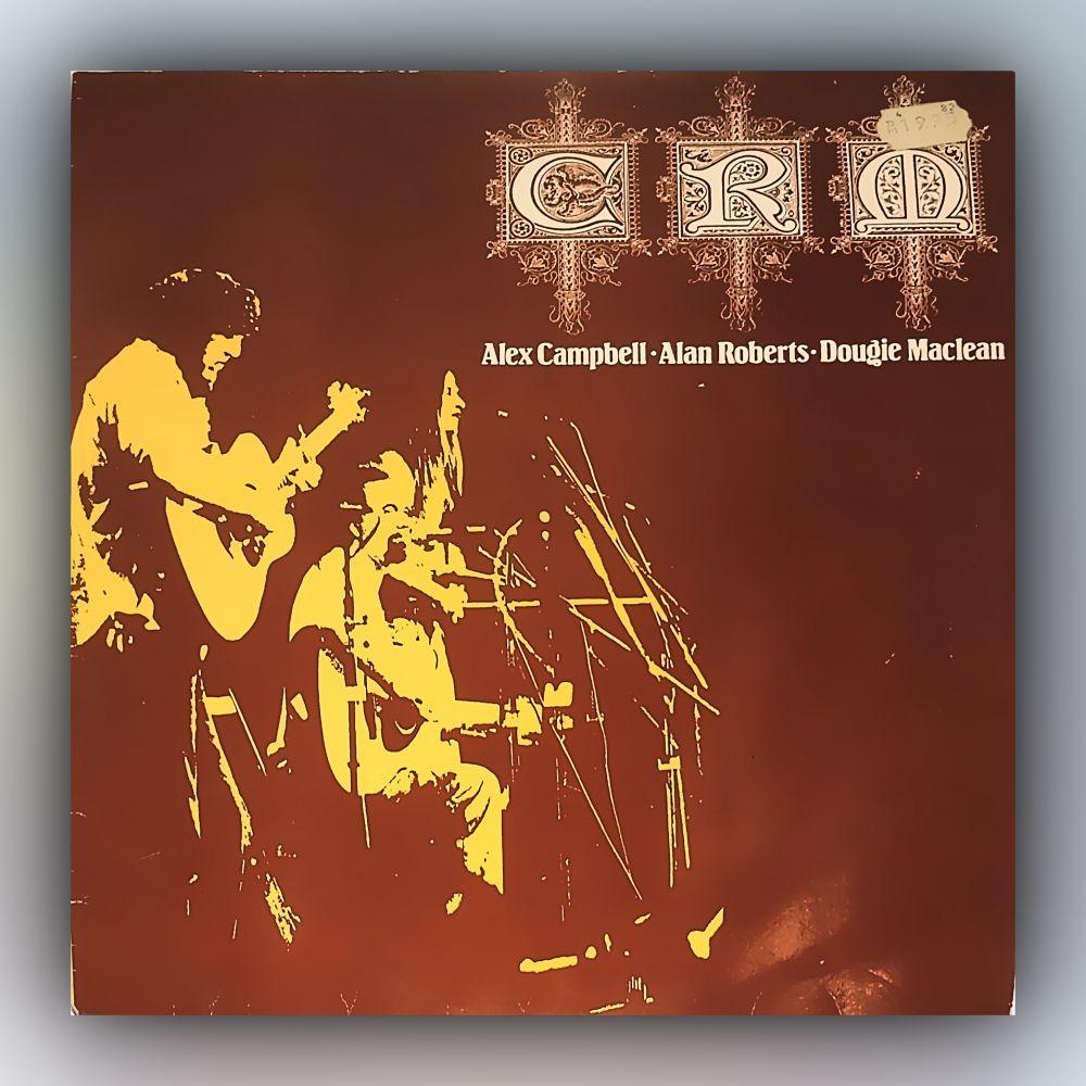 Alex Campbell & Alan Roberts & Dougie Maclean - CRM - Vinyl