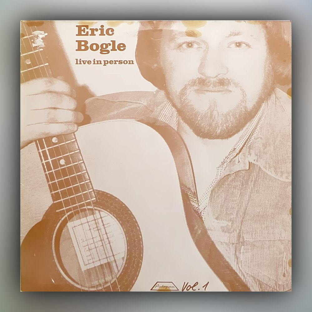 Eric Bogle - Vol. 1 - Live In Person - Vinyl