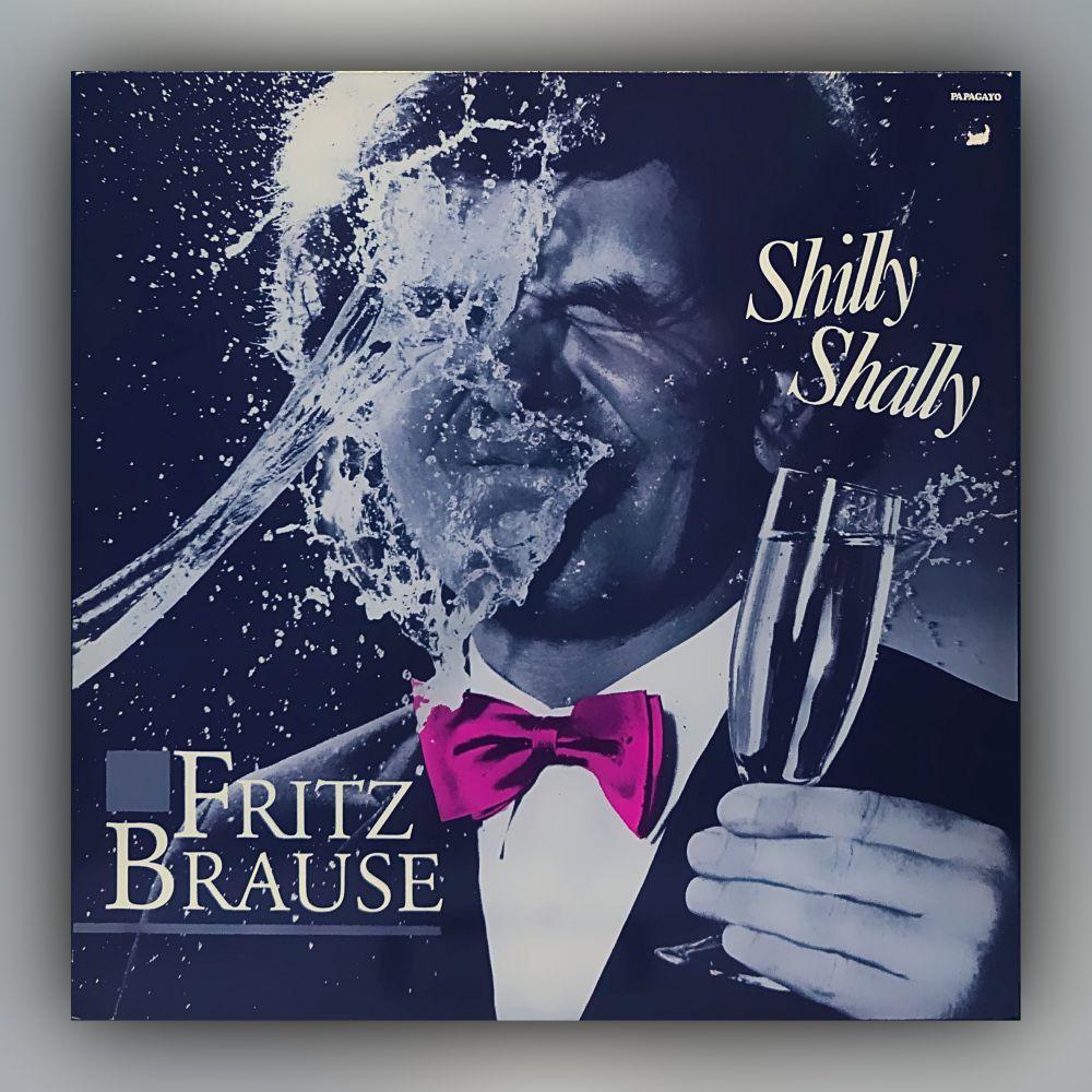 Fritz Brause - Shilly Shally - Vinyl