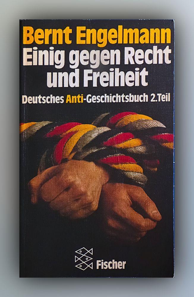 Bernt Engelmann - Einig gegen Recht und Freiheit - Buch