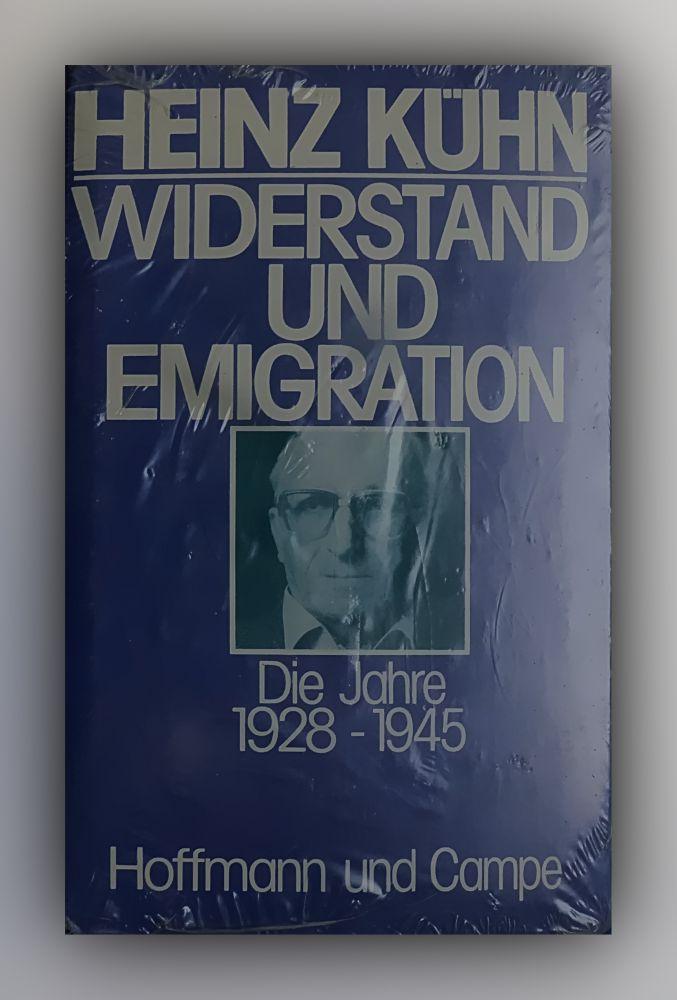 Heinz Kühn - Widerstand und Emigration - Die Jahre 1928-1945 - Buch