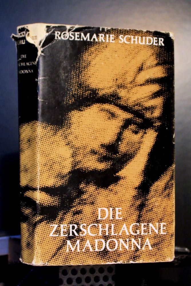 Rosemarie Schuder - Die Zerschlagene Madonna - Buch