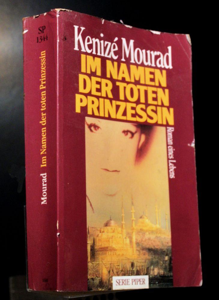 Kenize Mourad - Im Namen Der Toten Prinzessin - Buch