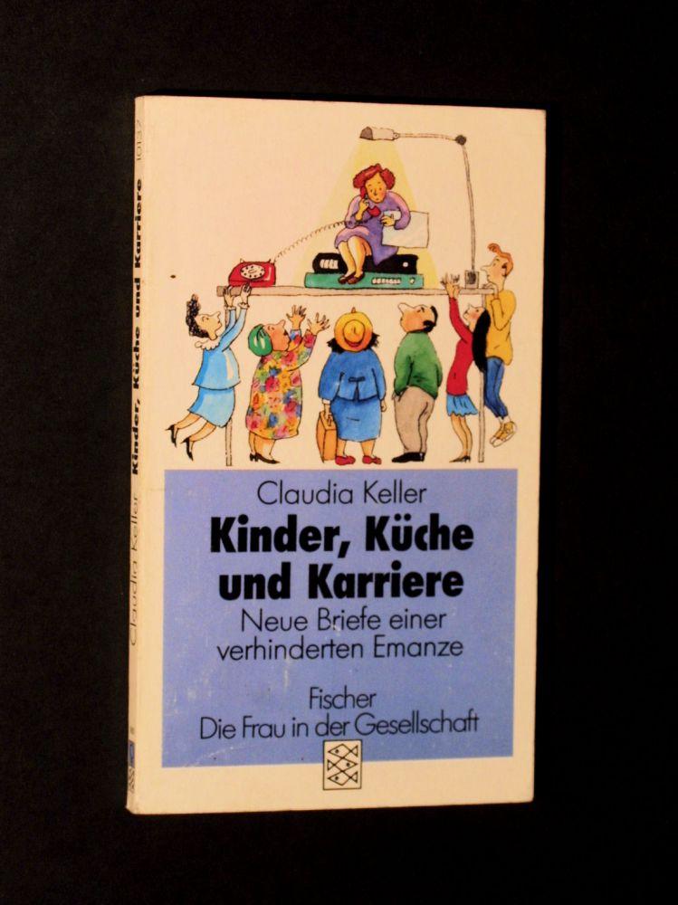 Claudia Keller - Kinder, Küche und Karriere - Buch
