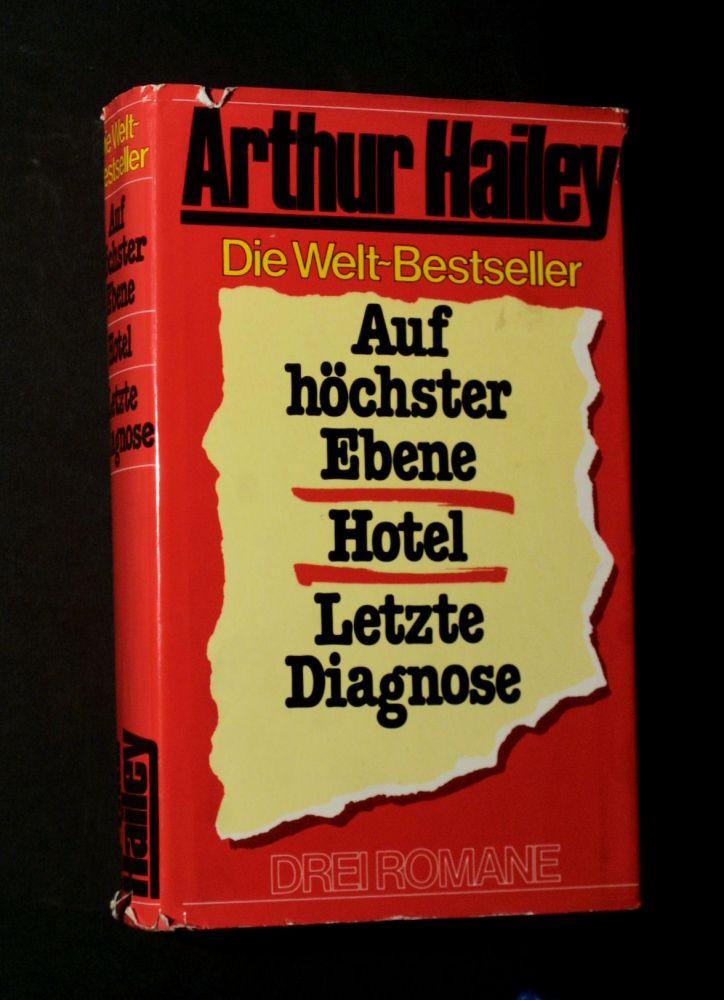 Arthur Hailey - Auf Höchster Ebene ; Hotel ; Letzte Diagnose - Buch