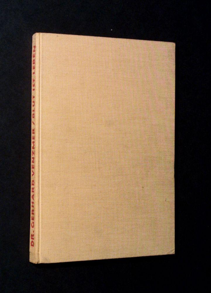 Gerhard Venzmer - Blut ist Leben - Buch