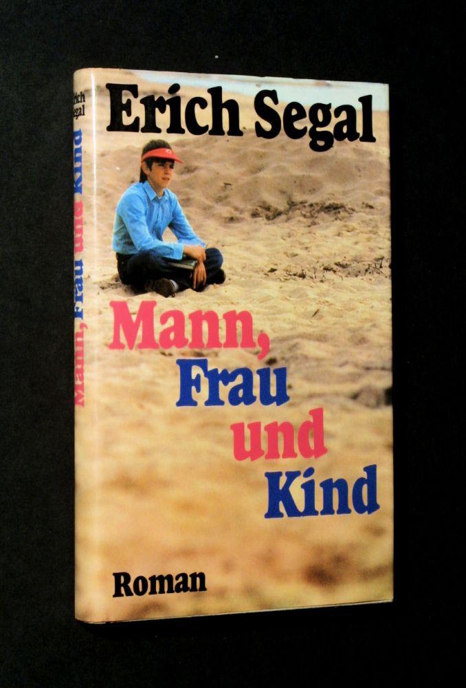 Erich Segal - Erich Segal - Mann, Frau und Kind - Buch
