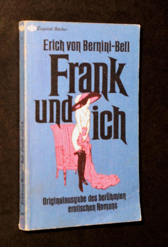 Erich von Bernini-Bell - Frank Und Ich - Buch