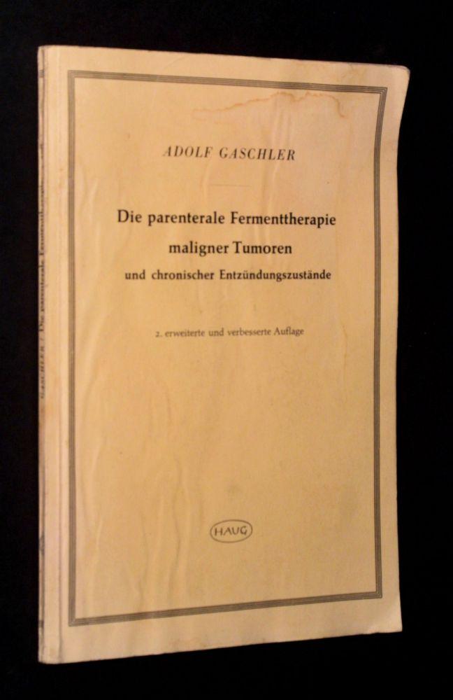 Adolf Galscher - Die parenterale Fermenttherapie maligner Tumoren - Heft