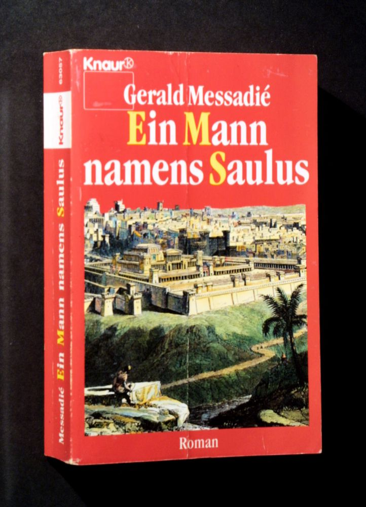 Gerald Messadié - Ein Mann namens Saulus - Buch