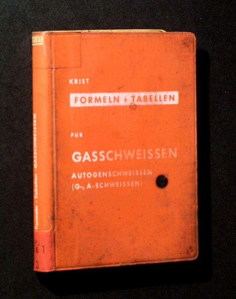 Thomas Krist - Formeln + Tabellen für das Gasschweissen - Buch